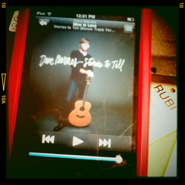 Stories to Tell by Dave Barnes -- in my iPod :)