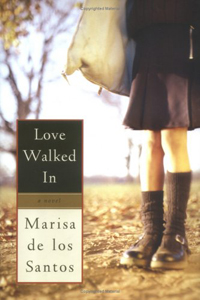 Love Walked In (Marisa de los Santos)