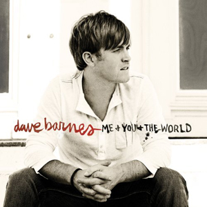 Dave Barnes - Me and You and the World